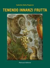 Tenendo innanzi frutta - UMBRIA: ITALY'S TIMELESS HEART